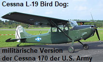 Cessna L-19 Bird Dog: militärische Version der Cessna 170 der U.S. Air Force, der Army und den Marines