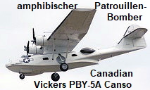 "Consolidated PBY ""Catalina"" (Canadian Vickers PBY-5A Canso): amphibischer Bomber"