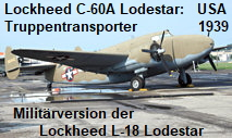 Lockheed C-60A Lodestar: Militärversion der Lockheed L-18 Lodestar als Truppentransporter der Army Air Forces ab 1940