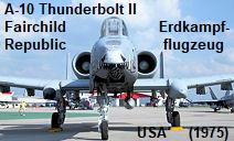 Fairchild Republic A-10 Thunderbolt II: Ist seit 1975 das wichtigste Erdkampfflugzeug der US-Luftwaffe