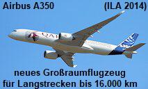 Airbus A350: neues zweistrahliges Großraumflugzeug von Airbus für Langstrecken bis ca. 16.000 km