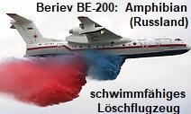 Beriev BE-200: schwimmfähiges Löschflugzeug, bzw. Amphibian neuester Bauart