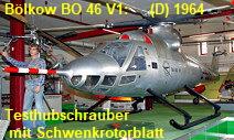 Bölkow BO 46 V1: Deutscher Versuchshubschrauber mit Schwenkrotorblatt von 1964