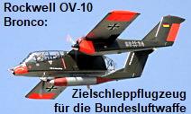 Rockwell OV-10 Bronco: 18 Zielschleppflugzeuge wurden für die Bundesluftwaffe beschafft