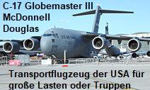 McDonnell Douglas C-17 Globemaster III: Transportflugzeug für große Lasten oder Truppen