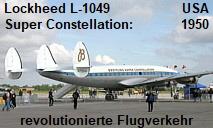 Lockheed L-1049 Super Constellation: erstes Verkehrsflugzeug mit Druckkabine