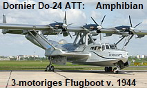 Dornier Do-24 ATT - Amphibian: hochseetaugliches 3-motoriges Flugboot von 1944