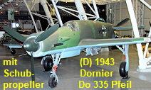 Dornier Do 335 Pfeil: Mit einer Höchstgeschwindigkeit von bis zu 770 km/h ist die Do 335 das schnellste in Serie gebaute Flugzeug der Welt mit Kolbenmotor