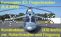 Eurocopter X3 - Flugschrauber: Hybridkonstruktion zwischen Hubschrauber und Propellerflugzeug