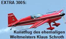 EXTRA 300S: Kunstflug des ehemaligen Weltmeisters Klaus Schroth aus Berlin