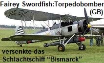 """Fairey Swordfish III: Der trägergestützte Torpedobomber versenkte das deutsche Schlachtschiff """"Bismarck"""""""