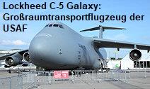 Lockheed C-5 Galaxy: militärisches Großraumtransportflugzeug für die US Air Force