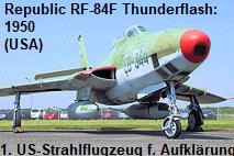 Republic RF-84F Thunderflash: erstes Strahlflugzeug der USA für Aufklärungszwecke