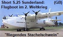 Short S.25 Sunderland: Das beste britische Flugboot des zweiten Weltkrieges