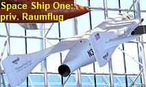 Space Ship One: Experimentalflugzeug mit Raketentriebwerk für den Raumflug bis 100 km Höhe