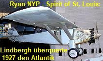 Ryan NYP - Spirit of St. Louis:  Charles Lindbergh überquerte mit dem Flugzeug am 20. Mai 1927 den Atlantik