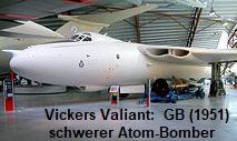 Vickers Valiant: schwerer Bomber zum Abwurf der britischen Atomwaffen