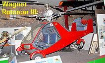 Wagner Rotorcar III: Kombination zwischen Hubschrauber und Auto